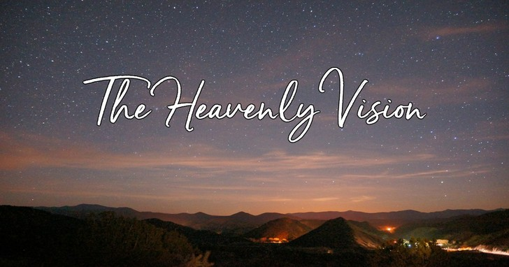 The Heavenly Vision!